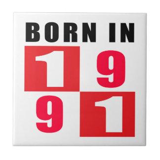 Born In 1991 Birthday Designs Ceramic Tiles