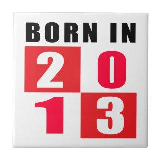 Born In 2013 Birthday Designs Ceramic Tile