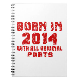 Born In 2014 With All Original Parts Note Books