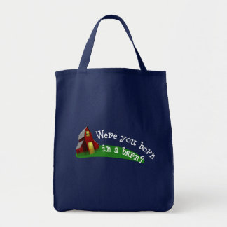 Born in a Barn Quote Grocery Tote