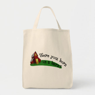 Born in a Barn Quote Grocery Tote Tote Bag