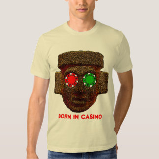 Born in Casino T Shirts