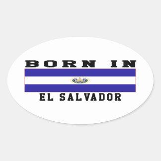 Born In El Salvador Oval Sticker
