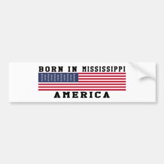 Born In Mississippi Bumper Sticker