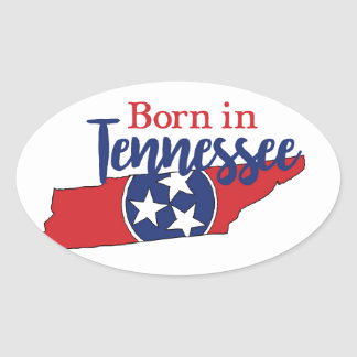 Born in Tennessee Oval Sticker