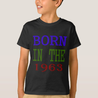 Born In The 1963 T-Shirt