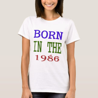 Born In The 1986 T-Shirt