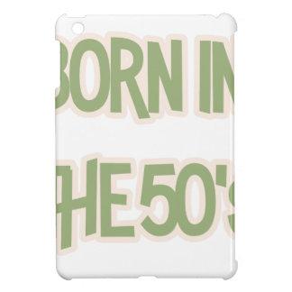 Born In The 50's iPad Mini Cases