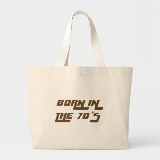 Born In The 70's Large Tote Bag