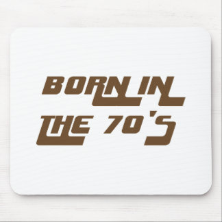 Born In The 70's Mouse Pad