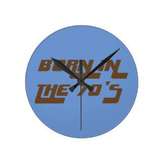 Born In The 70's Round Clock