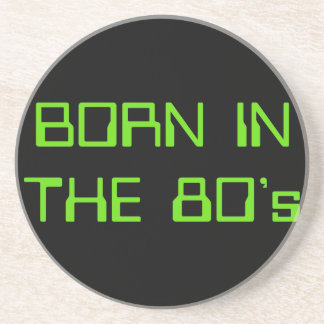 Born In The 80's Coaster