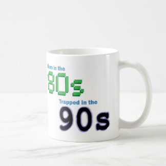 Born in the 80s, Trapped in the 90s Mug
