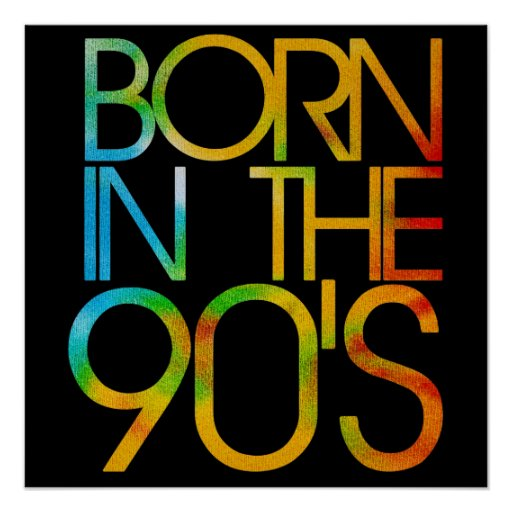 Born in the 90s poster