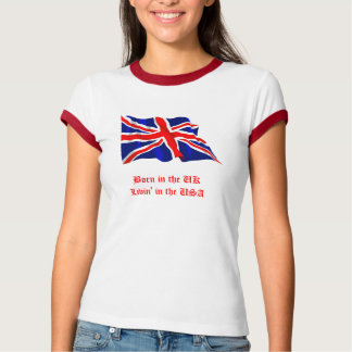 Born in the UK-Livin' in the USA T-Shirt