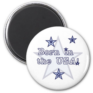 Born in the USA Tshirts and Gifts Magnet