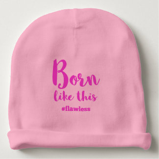 Born Like This Baby Beanie