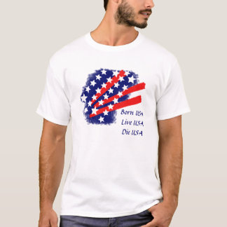 Born, Live, Die USA T-Shirt