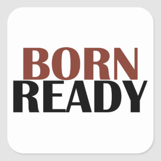 Born ready square sticker