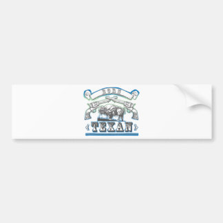 Born Texan Bumper Sticker