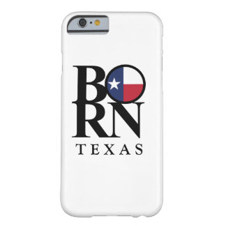 BORN Texas iPhone 6/6s, Barely There Phone Case