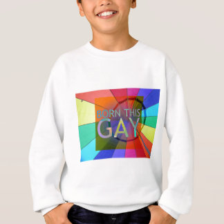 Born This Gay Sweatshirt