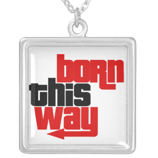 Born this way silver plated necklace