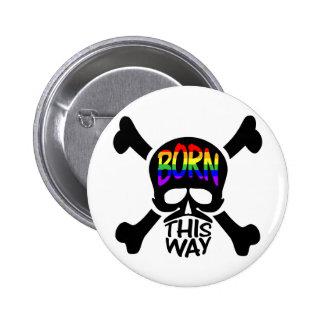 Born This Way Skull & Crossbones 6 Cm Round Badge
