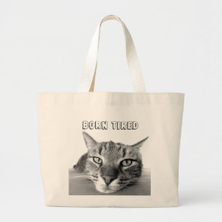 Born Tired Large Tote Bag