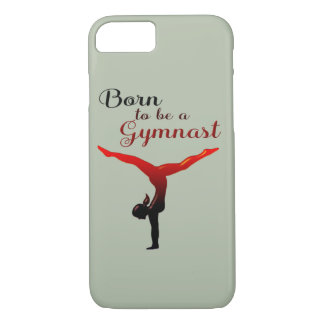 Born to be a Gymnast iPhone 7 Case