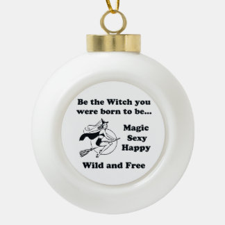 Born To Be A Witch Ceramic Ball Christmas Ornament