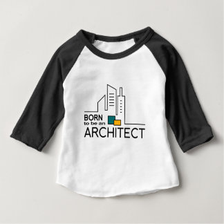 Born To be an Architect Baby T-Shirt