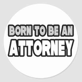Born To Be An Attorney Round Stickers