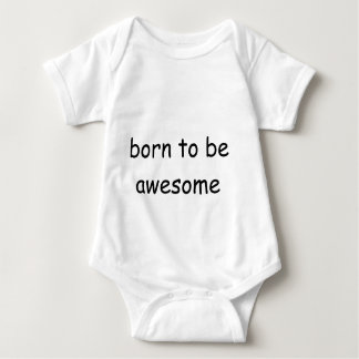 Born to be awesome onsie baby bodysuit