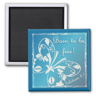 Born to be free square magnet