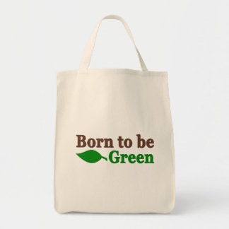 Born To Be Green Grocery Tote Bag
