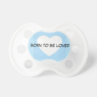 born to Be loved Pacifiers