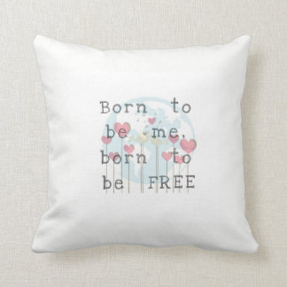 Born to be Me/Free Cushion