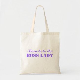 Born To Be The Boss Lady Budget Tote Bag