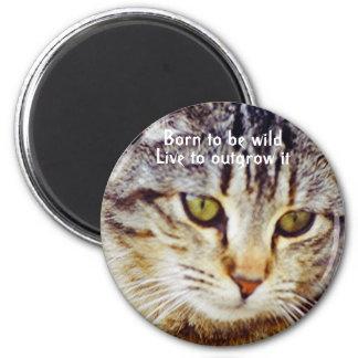 Born to be wild 6 cm round magnet