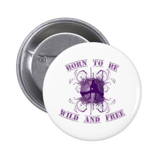 born to be wild and free buttons
