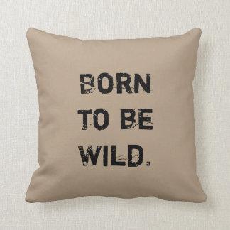Born to be Wild. Cushions