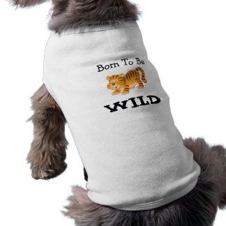 Born To Be Wild Dog Shirt