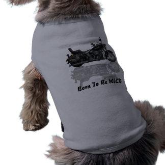 Born To Be WILD Dog T Shirt With Motorbike