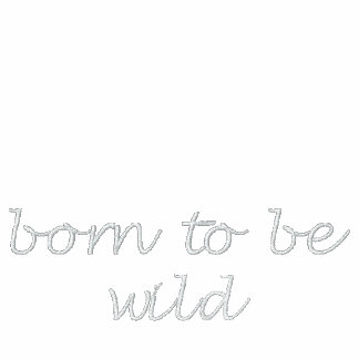 born to be wild embroidered hoody