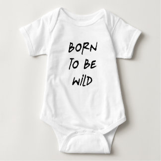 born to be wild funny text message humor baby bodysuit