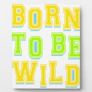 Born to be wild kid design display plaque