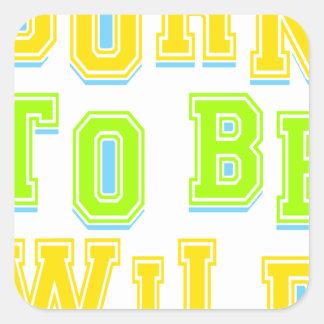 Born to be wild kid design square sticker