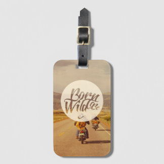 Born to be wild luggage tag