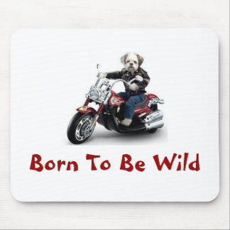 Born To Be Wild Mouse Pad